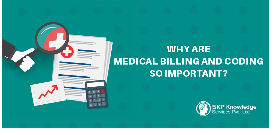 WHY ARE MEDICAL BILLING AND CODING SO IMPORTANT?