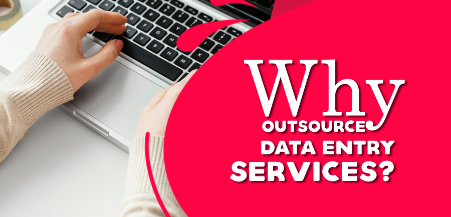 Why Outsource Data Entry