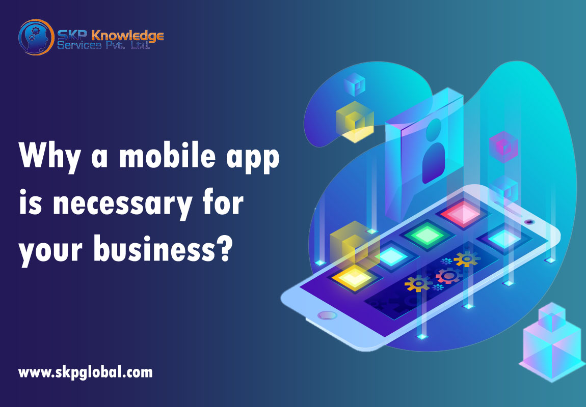 Why Mobile App Necessary